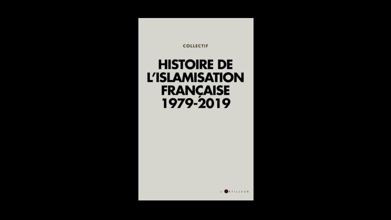 Histoire De L Islamisation Francaise 1979 2019 Quelques